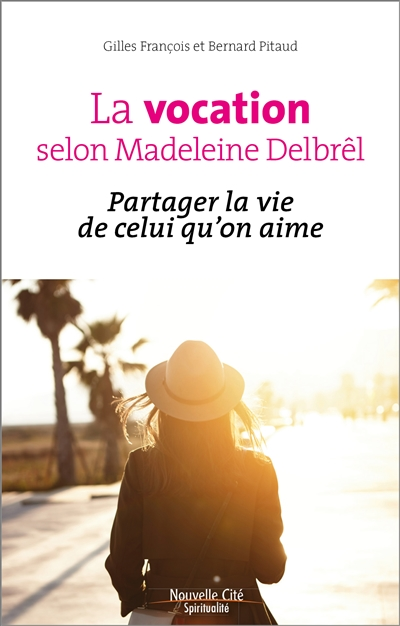 LA VOCATION SELON MADELEINE DELBREL
